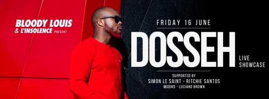 BLOODY LOUIS & L'INSOLENCE PRESENT  DOSSEH | Bloody Louis - 16/06/2017